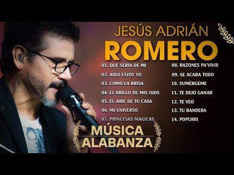 Popurri Jesús Adrián Romero Que Sería De Mi Aquí Estoy Yo Como La Brisa El Brillo De Mis Ojos Youtube Youtube Music Videos Words