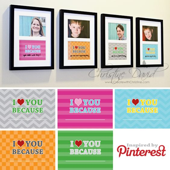 I love you Because - Use 5 x 7 frames and dry ease marker and change your response every day.