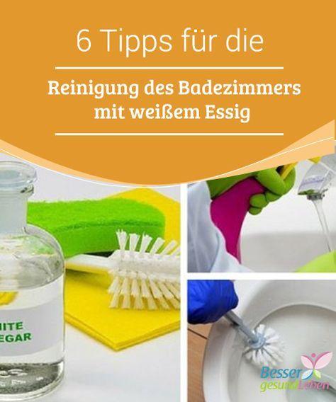 6 Tipps Fur Die Reinigung Des Badezimmers Mit Weissem Essig Es