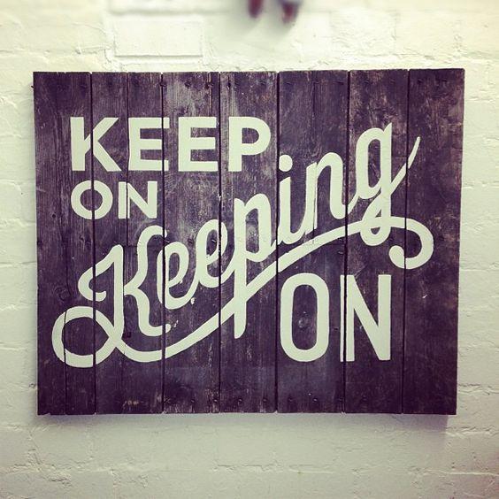 """Keep on KEEPING on."" by Telegramme Studio (via @Jeremy Pruitt)"