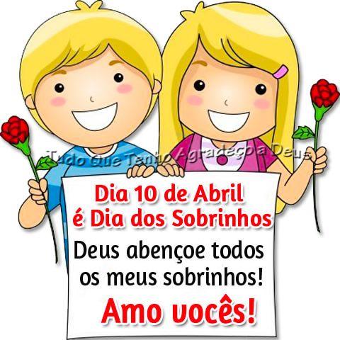 Dia 10 De Abril E Dia Dos Sobrinhos Dia Do Sobrinho Feliz