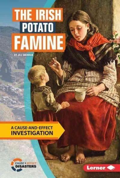 The Irish Potato Famine: A Cause-and-effect Investigation