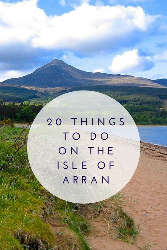 20 epic things to do on the Isle of Arran. Everywhere from places to eat, outdoor adventures, walks and history.