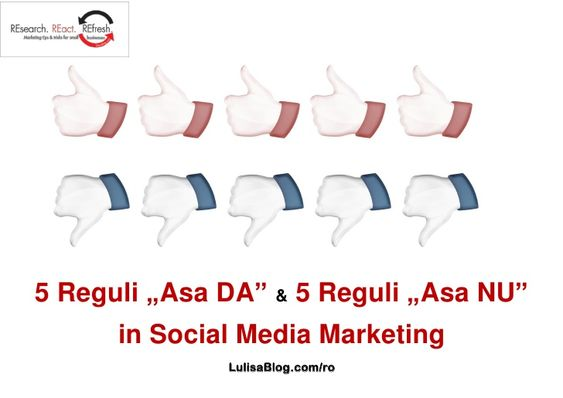 5-asa-da-si-5-asa-nu-in-social-media-marketing by Camelia Bulea via Slideshare