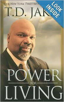 Power for Living: Don Nori Sr, T. D. Jakes: 9780768428384: Amazon.com: Books