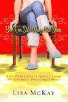 """""""You Can Still Wear Cute Shoes: And Other Great Advice from an Unlikely Preacher's Wife by Lisa McKay"""""""