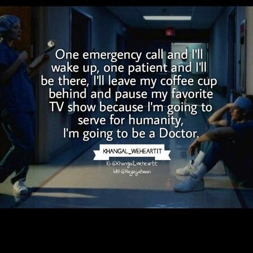 Doctor Discovered By Khangal Weheartit On We Heart It Medical Quotes Doctor Quotes Medical Medical School Quotes