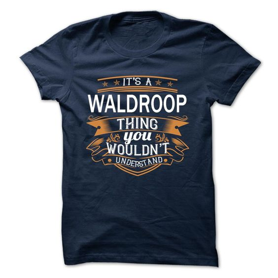 [Popular Tshirt name list] WALDROOP  Coupon 15%  WALDROOP  Tshirt Guys Lady Hodie  SHARE and Get Discount Today Order now before we SELL OUT  Camping administrators