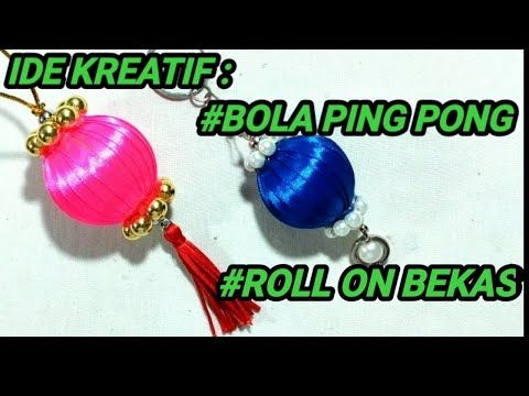 Ide Kreatif Bola Ping Pong Roll On Bekas Ornament Christmas Gantungan Kunci Lampion Pelangi Shop Youtube Ping Pong Bola Ping Pong Gantungan Kunci