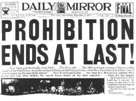 December 5th 1933: Prohibition ends    On this day in 1933, Prohibition officially ended in the United States upon the ratification of the 21st Amendment to the Constitution. Utah was the final state to ratify the amendment, and this gave the measure the required 75% of state approval. The 21st Amendment repealed the 18th Amendment of 1920 which had imposed Prohibition, which banned alcohol in the United States. This is the only time in US history when one amendment overturned another.