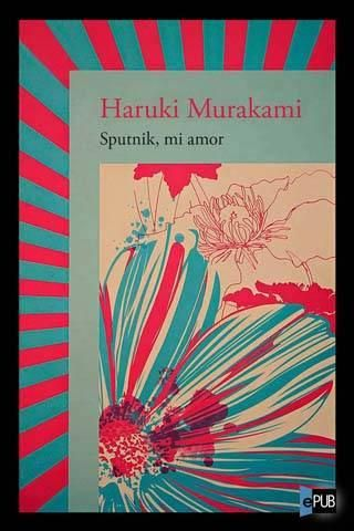 Sputnik, mi amor | epubgratis.me | ePub: eBooks con estilo | Libros gratis en español | iPad. iPhone. iPod. Papyre. Sony Reader. Kindle. Nook.