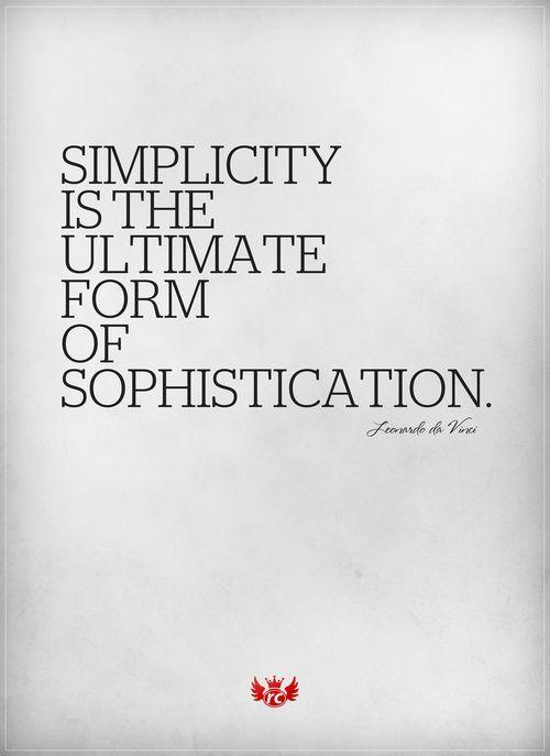 Simplify, simplify, simplify.