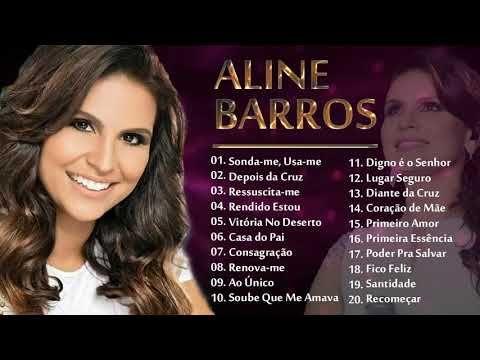Aline Barros As Melhores Musicas Gospel Mais Tocadas 2018 Com