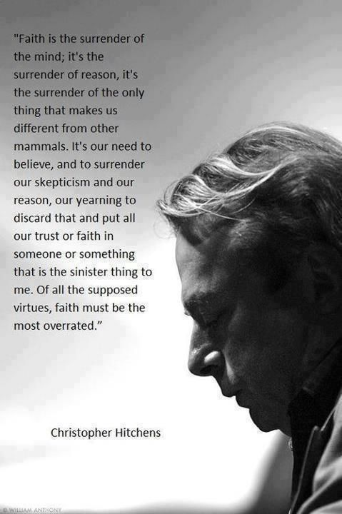 Christopher Hitchens - http://dailyatheistquote.com/atheist-quotes/2013/01/24/christopher-hitchens-2/