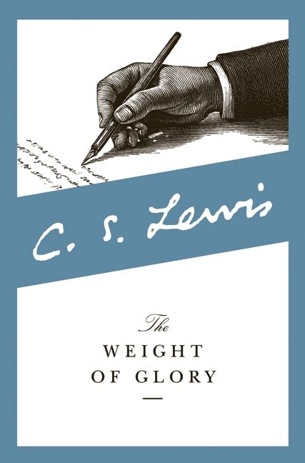the weight of glory essay The classic weight of glory by cs lewis, the most important christian writer of  the 20th century, contains nine sermons delivered by lewis during world war.