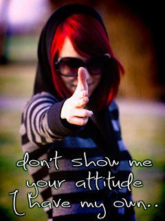 Do attitude why girls show 9 Reasons