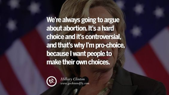 Pro Hillary Clinton Quotes | ... why I'm pro-choice, because I want people to…