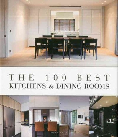 The 100 best Kitchens & dining rooms showcases a compilation of the most beautiful and inspirational kitchen and dining room design from the past ten years, with most projects never published before.