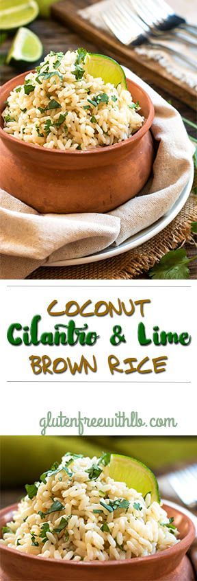Coconut Cilantro Lime Brown Rice | A gluten free brown rice recipe ...