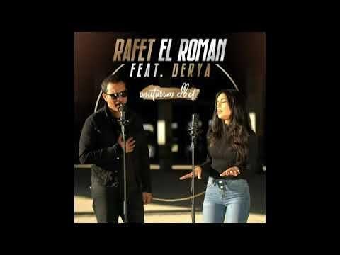 Rafet El Roman Feat Derya Urkmez Unuturum Elbet Full Versiyon Youtube Sarkilar Romanlar Sarki Sozleri