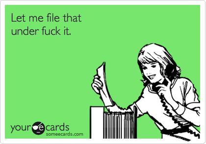 Let me file that under fuck it.
