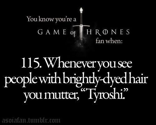 Tyroshi: True Events, Winter Is Coming, Tyroshi Crackhead, Thrones Pretty, Favorite Movies, Nerdy Geekness, Game Of Thrones