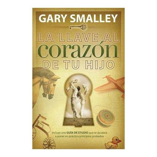 La Llave Al Coraz Oacute N De Tu Hijo The Key To Your Child S Heart In 2021 Book Cover Books Cover