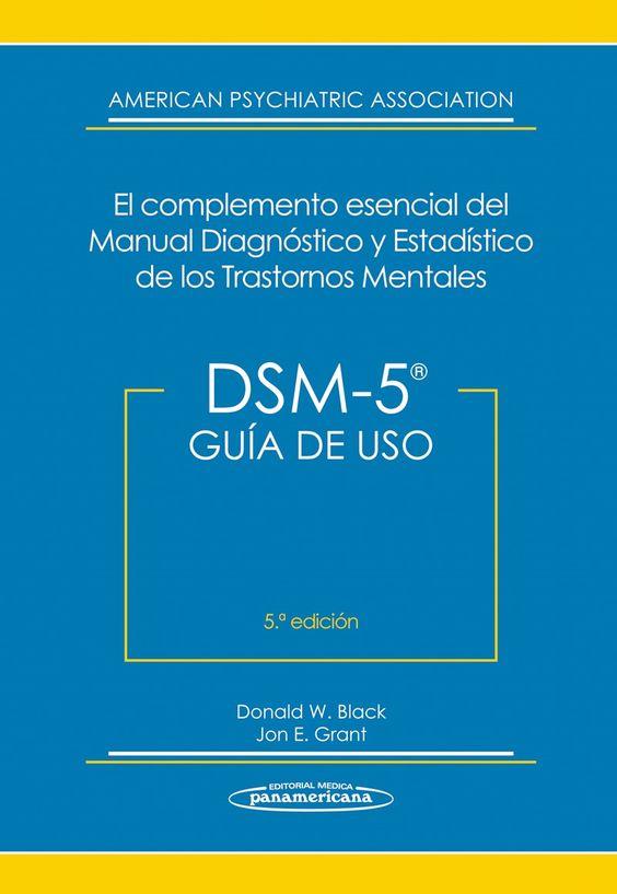 DSM-5. Guía de Uso: DSM-5® El Complemento Esencial del