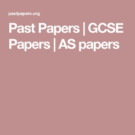 Past Papers   GCSE Papers   AS papers