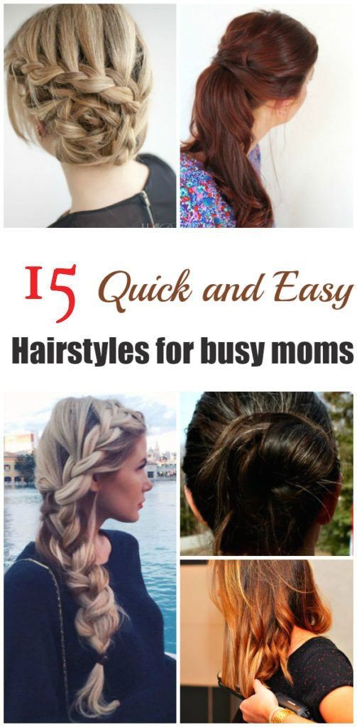 15 Quick Easy Hairstyles For Busy Moms In 2020 Busy Mom Hairstyles Easy Hairstyles Easy Hairstyles Quick