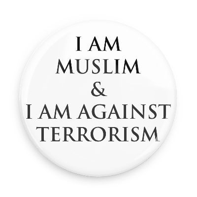 Essay On Muslim Religion Essay On Islam And Terrorism Free Essays And Papers I Am Muslim Amp I Am  Against Terrorism Funny Buttons Custom  Online Writing Resources also Write Will Online  Writing Services In Less Than 8 Hours
