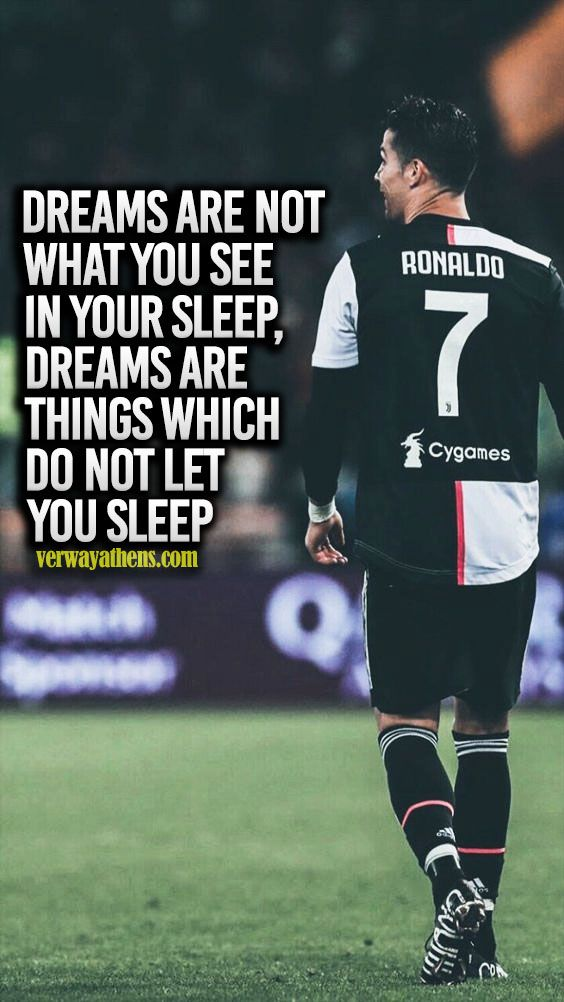 Dreams Are Not What You See In Your Sleep Dreams Are Things Which Do Not Let You Sleep Ronaldo Ronaldo Quotes Cristiano Ronaldo Quotes Ronaldo