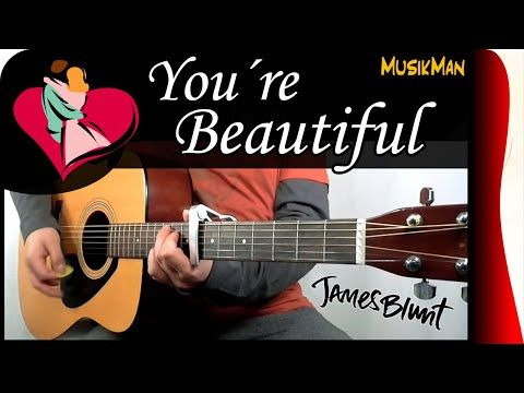 You Re Beautiful James Blunt Guitar Cover Musikman 149 Youtube In 2020 Guitar James Blunt Blues Guitar
