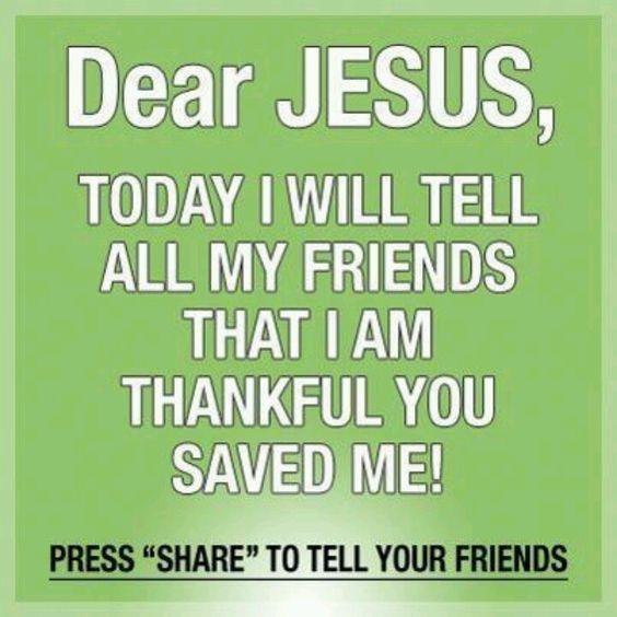 Thank you Jesus for saving me.