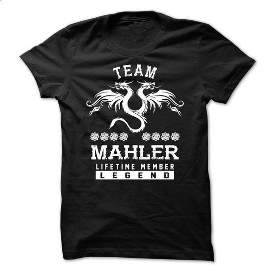 TEAM MAHLER LIFETIME MEMBER - t shirt designs #boyfriend sweatshirt #sweater shirt
