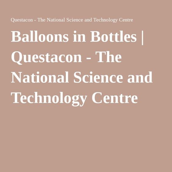 Balloons in Bottles | Questacon - The National Science and Technology Centre