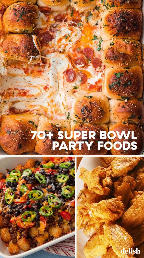 75+ Super Bowl Party Foods That Are Better Than A Touchdown