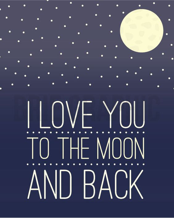 I Love You To The Moon And Back: I Love You To The Moon And Back, I Love You Moon Nursery