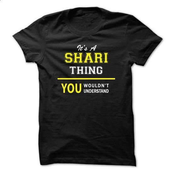 Its A SHARI thing, you wouldnt understand !! - #t'shirt quilts #tshirt women. ORDER HERE => https://www.sunfrog.com/Names/Its-A-SHARI-thing-you-wouldnt-understand--ie3k.html?68278