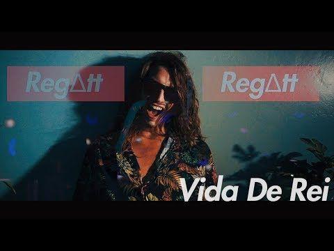 Lyrics Vida De Rei Letra Regatt