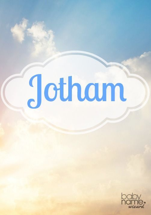 "Jotham (JOTH-əm): This name is a rare but refreshingly uncomplicated biblical choice that sounds as modern as Batman's hometown (Gotham City). Jotham was the youngest son of Gideon in the Old Testament. This name is a character in the novel The Pioneers, written in the 1800s, which makes the point for us that this name also has ""American pioneer"" written all over it. Biblical Baby Boy Names"