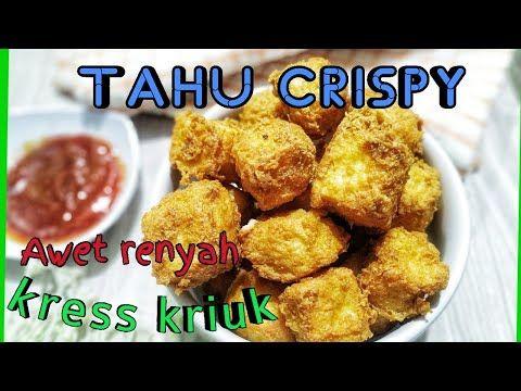 Resep Tahu Crispy Kress Awet Renyah Dan Kriuk Youtube Resep Tahu Makanan Memasak