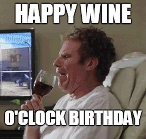 Wine O Clock Birthday Meme In 2020 Happy Birthday Wine Birthday Wine Sister Birthday Quotes