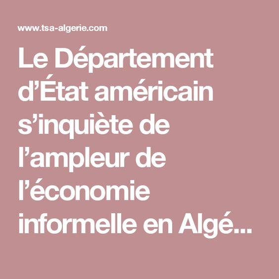 Le Département d'État américain s'inquiète de l'ampleur de l'économie informelle en Algérie |  Info & Actualités depuis 2007