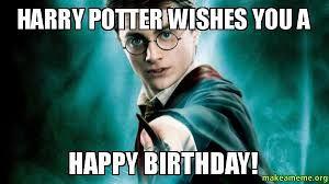 Harry Potter Wishs Happy Birthday Harry Potter Birthday Meme Harry Potter Birthday Quotes Harry Potter Birthday