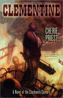 "Cherie Priest's ""Clementine"""