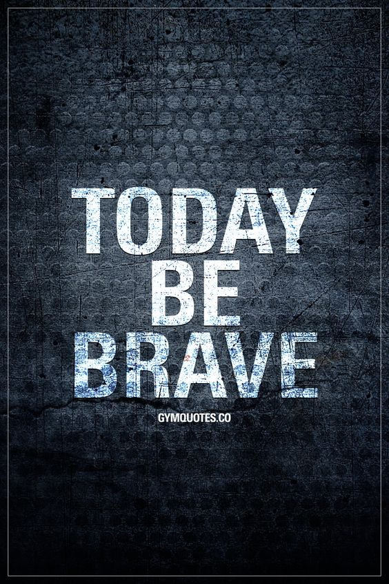 Today #bebrave  #gymmotivation #fitnessmotivation