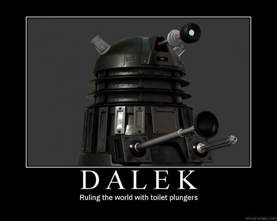 Dalek: Evil Toilet, Clogged Toilet, Dalek Exterminate, Doctor Who, Dalek Rule, Paint Rollers, Toilet Plunger