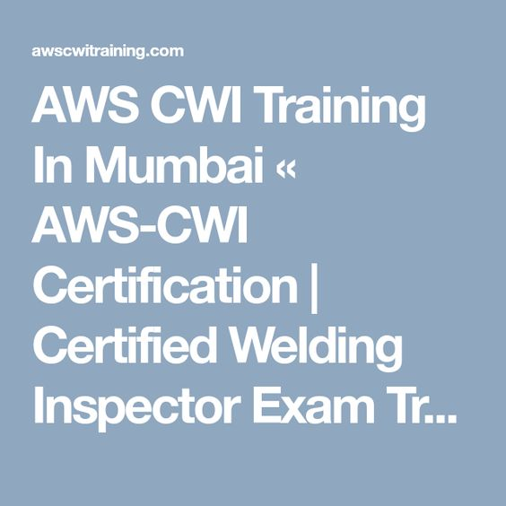 Aws Cwi Certified Welding Inspector Training Course Test Exam