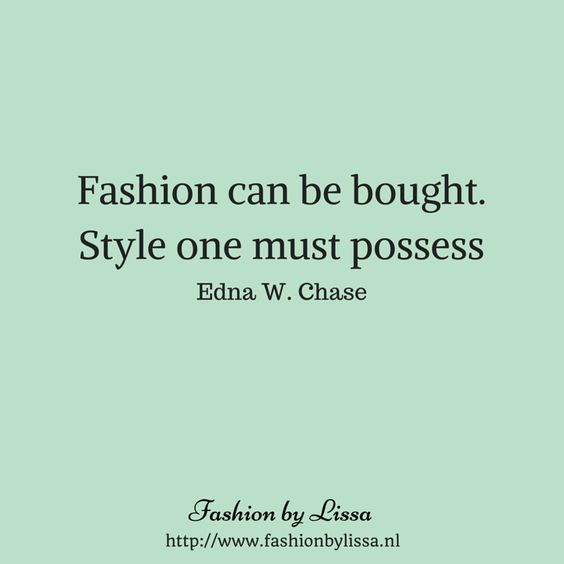Fashion can be bought. Style one must possess - Edna W. Chase
